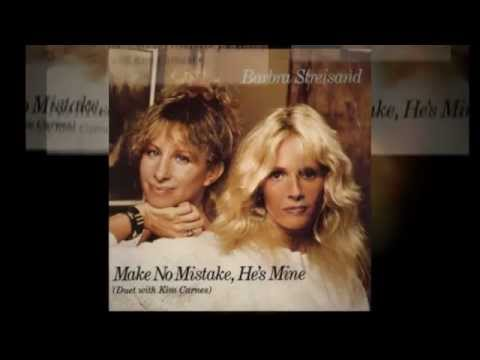 BARBRA STREISAND (with KIM CARNES) make no mistake, he's mine