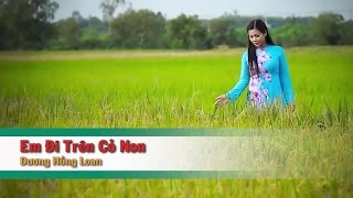 Em Đi Trên Cỏ Non (Tone Nam) – Dương Hồng Loan