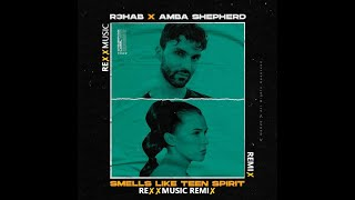 R3HAB & Amba Shepherd - Smells Like Teen Spirit (RexxMusic Remix)