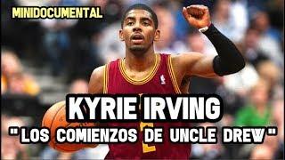 Kyrie Irving - Los Comienzos de