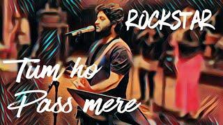Tum ho pass mere   Rockstar   Mashup   Arijit Singh LIVE