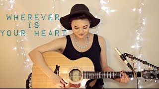 Wherever Is Your Heart - Brandi Carlile Cover