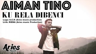 Gambar cover Aiman Tino - Ku Rela Dibenci (Official Lirik Video)