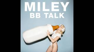 Miley Cyrus - BB Talk (ONLY SINGING)
