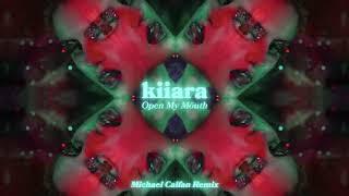 Kiiara   Open My Mouth [Michael Calfan Remix] (Official Audio)
