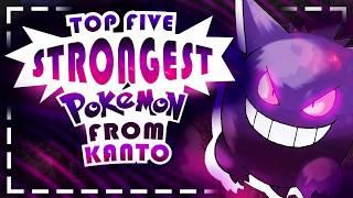 Top 5 STRONGEST Kanto Pokemon