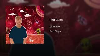 Lil Image   Red Cups (Official Audio)