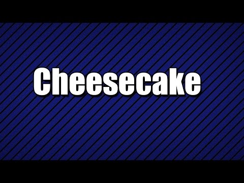 Cheesecake - MY3 FOODS - EASY TO LEARN