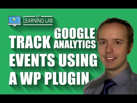 Create Custom Google Analytics Events Using The GA Events WordPress Plugin | WP Learning Lab
