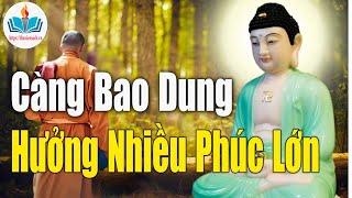 Vì Sao - Càng Bao Dung - Càng Hưởng Nhiều Phúc Lớn - Lời Phật Dạy Về Nhân Quả