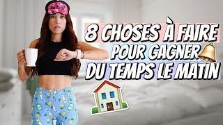 8 Choses à Faire Pour Gagner Du Temps Le Matin 🔔