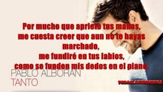 Pablo Alborán - Tanto (lyrics) Espero Que Os Guste