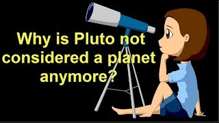 Why is Pluto Not Considered A Planet Anymore?