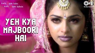 Yeh Kya Majboori Hai - Video Song | Kuch Tum   - YouTube