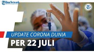 Update Corona Dunia per 22 Juli 2021: Total 192,8 Juta Terinfeksi, Kasus Aktif Capai 13,3 Juta