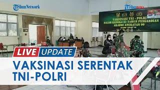 LIVE UPDATE: Vaksinasi Serentak Akademi Angkatan Bersenjata