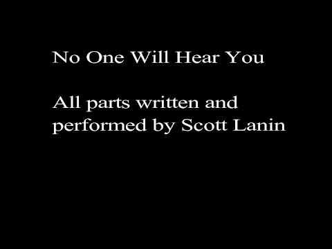 No One Will Hear You - Original