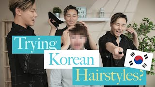 Do Korean Hairstyles Fit Westerners? Trying Korean Hairstyles [with Stylist Haeppy]