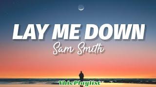 Lay Me Down - Sam Smith (Lyrics)