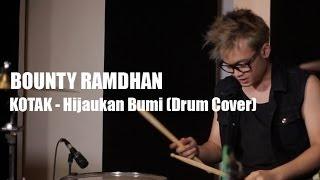 Bounty Ramdhan - Kotak - Hijaukan Bumi (Drum Cover)