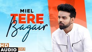 Tere Bagair (Cover Audio) | Miel | Latest Punjabi Songs 2020 | Speed Records