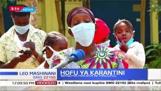 Watu waliopelekwa karantini watoa onyo kwa wengine