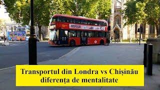 Ep.29 - Transportul din Londra vs Chisinau - diferenta de mentalitate - Un Moldovean in Londra