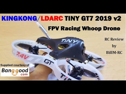 KINGKONG/LDARC TiNY GT7 2019 V2 2S FPV Racing Whoop Drone review