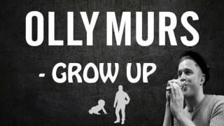 Olly Murs   Grow Up (Lyrics)
