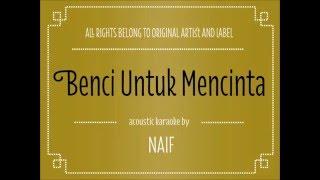 [Acoustic Karaoke]   Benci Untuk Mencinta   Naif