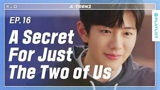 My Secret Crush Finally Ended   A-TEEN 2    EP.16 (Click CC for ENG sub)