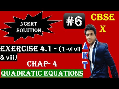 #6 | QUADRATIC EQUATIONS | CBSE(Full Course) | Class X |NCERT Tb Solution | Ex 4.1(1-vi, vii, viii)