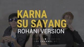 KARNA SU SAYANG - NEAR Feat DIAN SOROWEA | COVER VERSI ROHANI