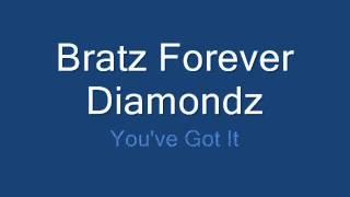Bratz FOrever Diamondz: You've Got It