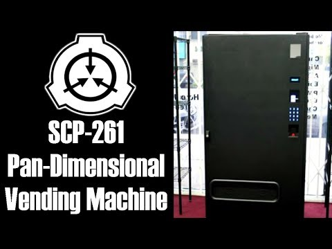SCP-261 Pan-dimensional Vending Machine | safe | Food / drink scp