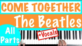 """How to play """"COME TOGETHER"""" - The Beatles   Piano Tutorial"""