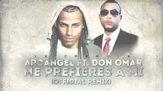 Arcangel - Me Prefieres A Mi ft. Don Omar (Remix) [Official Audio]