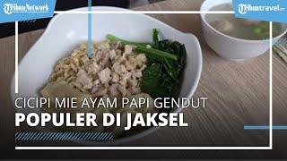 Cicipi Mie Ayam Papi Gendut di Jakarta Selatan, Cita Rasa Khas dan Menggugah Selera