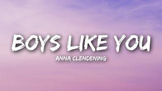 Anna Clendening - Boys Like You (Lyrics)