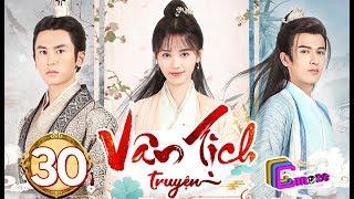 Phim Hay 2019 | Vân Tịch Truyện - Tập 30 | C-MORE CHANNEL