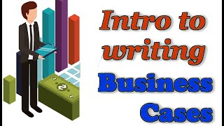 Introduction to Preparing Business Cases | What are the contents of a Business Case?