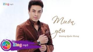 Muốn Yêu - Dương Quốc Hưng (Single)