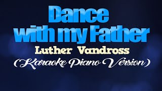 DANCE WITH MY FATHER - Luther Vandross (KARAOKE PIANO VERSION)