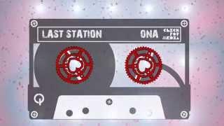 Video Last Station - Ona (Lyrics video)