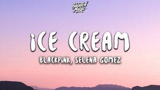 BLACKPINK - Ice Cream (with Selena Gomez) (Lyrics)