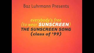 Baz Luhrmann - Everybody's Free (To Wear Sunscreen) (Edit)