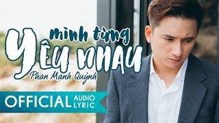 Mình Từng Yêu Nhau - Phan Mạnh Quỳnh