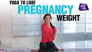 5 Yoga Asanas for Postpartum Weight Loss   Fit Tak
