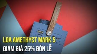 Loa Bluetooth Amethyst Mark 5 giảm sốc 500000đ