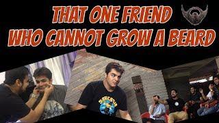 That one Friend who cannot grow a Beard | Ashish Chanchlani